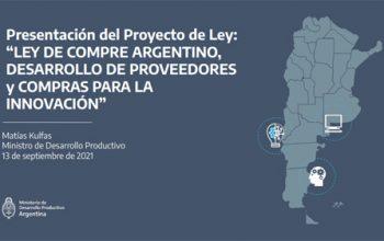 """Presentación del Proyecto de Ley: """"LEY DE COMPRE ARGENTINO, DESARROLLO DE PROVEEDORES y COMPRAS PARA LA INNOVACIÓN"""""""